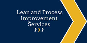 Click here for more information on Lean and Process Improvement Services.
