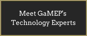 Meet GaMEP's Technology Experts