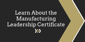 Learn about the Manufacturing Leadership Certificate