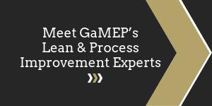 Meet GaMEP's Lean and Process Improvement Experts