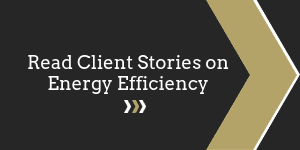 Read Client Stories on Energy Efficiency