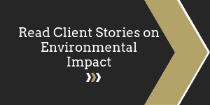 Read Client Stories on Environmental Impact