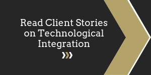 Read Client Stories on Technology Integration