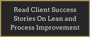 Lean and Process Improvement Client Success Stories Button
