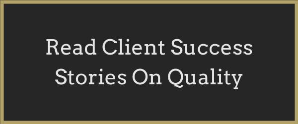 Read Client Success Stories on Quality Button