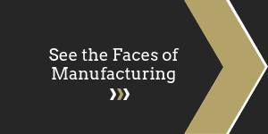 See the Faces of Manufacturing
