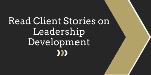 Read Client Stories on Leadership Development