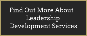 Click Here to Find Out More on Leadership Development Services