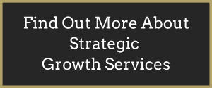 Click Here to Find Out More About Strategic Growth Services