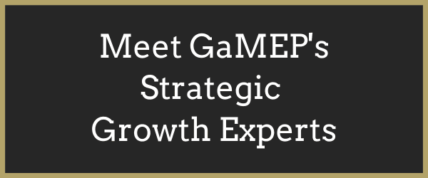 Click Here to Meet GaMEP's Strategic Growth Experts